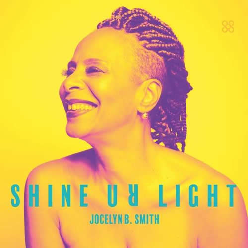 Jocelyn B. Smith - Shine Ur Light