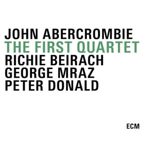 John Abercrombie - The First Quartet