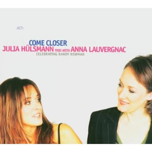 Julia Hülsmann & Anna Lauvergnac - Come Closer