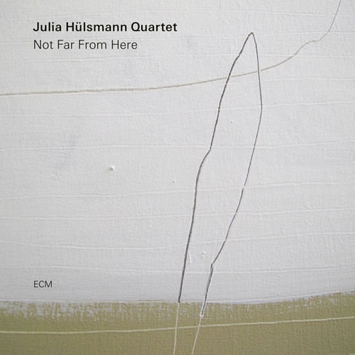 Julia Hülsmann Quartet - Not Far From Here