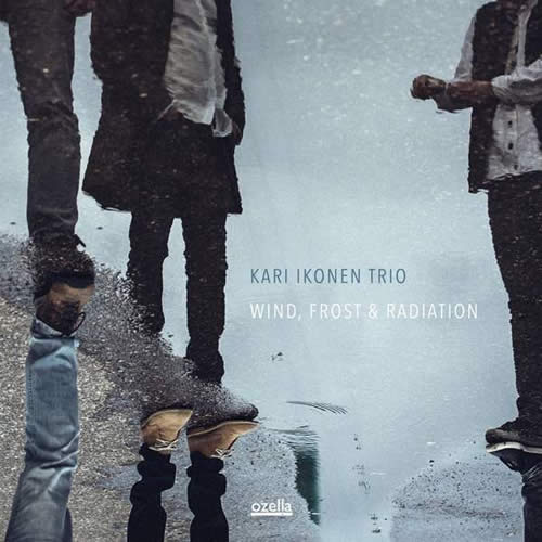 Kari Ikonen Trio - Wind, Frost & Radiation