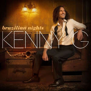 Kenny G - Brazilian Nights