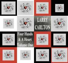 Larry Carlton - Four Hands & A Heart Volume One