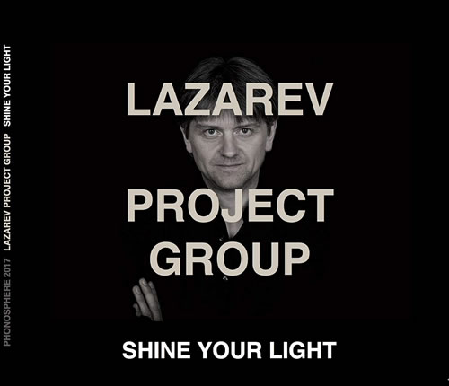 Lazarev Project Group (LPG) - Shine Your Light