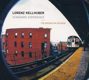 Lorenz Kellhuber Standard Experience - The Brooklyn Session