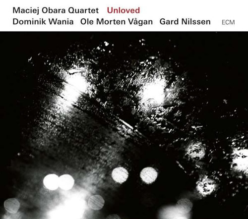 Maciej Obara Quartet - Unloved