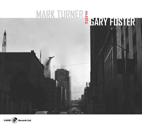 Mark Turner & Gary Foster - Mark Turner Meets Gary Foster