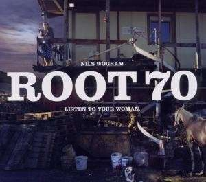 Nils Wogram & Root 70 - Listen To Your Woman