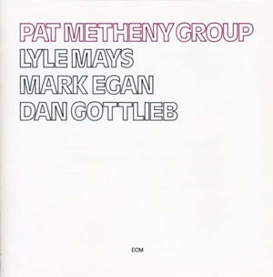 Pat Metheny - Pat Metheny Group