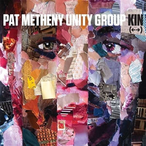 Pat Metheny Unity Group - Kin (<-->)