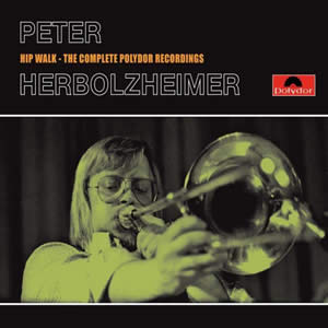 Peter Herbolzheimer - Hip Walk - The Complete Polydor Recordings