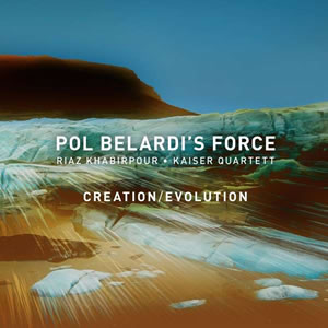 Pol Belardi's Force - Creation / Evolution