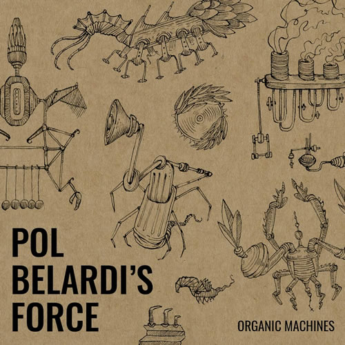 Pol Belardi's Force - Organic Machines