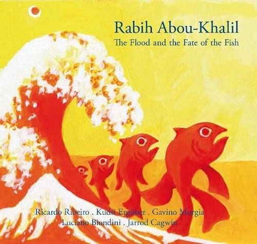 Rabih Abou-Khalil - The Flood And The Fate Of The Fish