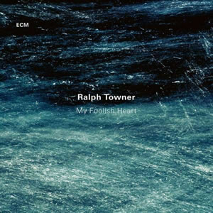 Ralph Towner - My Foolish Heart