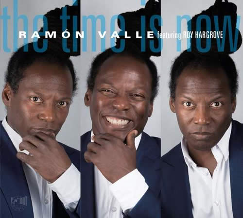Ramón Valle - The Time Is Now feat. Roy Hargrove