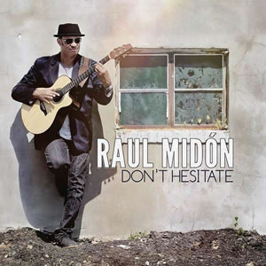 Raul Midón - Don't Hesitate