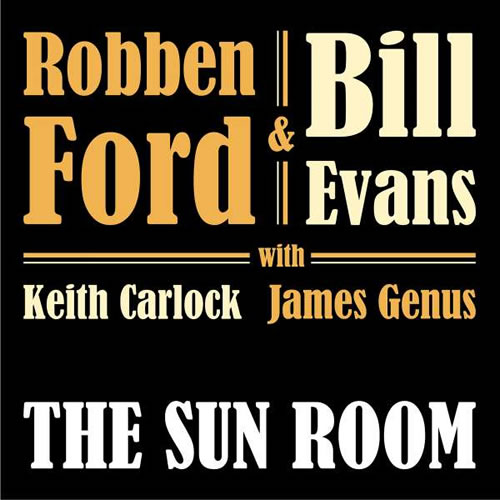 Robben Ford & Bill Evans - The Sun Room