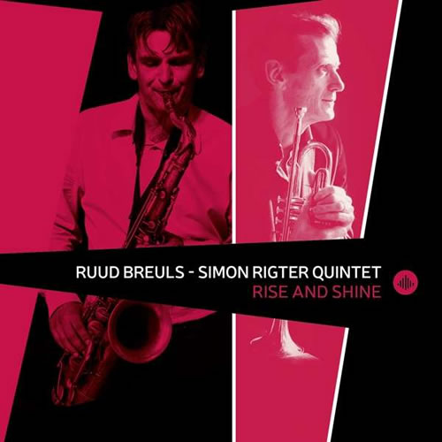 Ruud Breuls & Simon Rigter Quintet - Rise And Shine