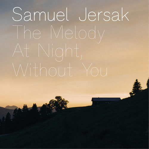 Samuel Jersak - The Melody At Night, Without You