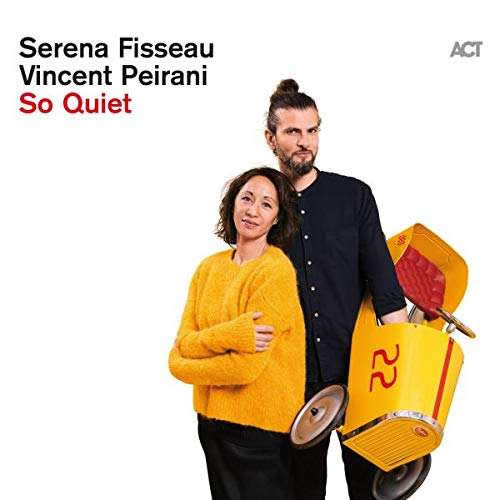 Serena Fisseau & Vincent Peirani - So Quiet