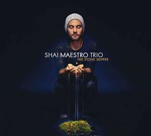 Shai Maestro Trio - The Stone Skipper