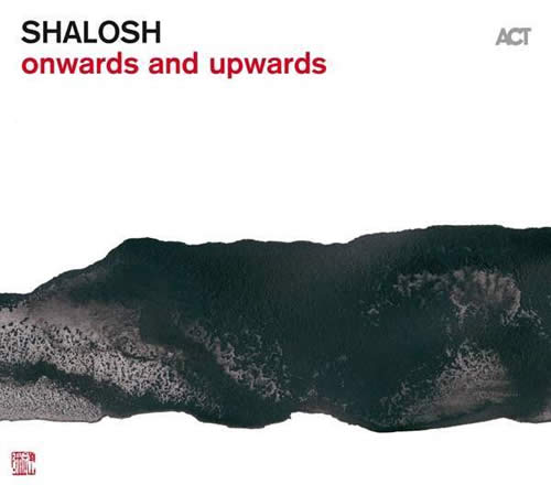 Shalosh - Onwards And Upwards
