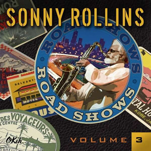Sonny Rollins - Road Shows Vol.3