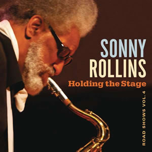 Sonny Rollins - Holding The Stage: Road Shows Vol.4