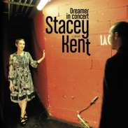 Stacey Kent - Dreamer In Concert - Live
