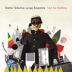 Stefan Schultze Large Ensemble - Ted The Bellhop