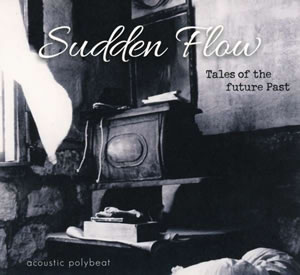 Sudden Flow - Tales Of The Future Past