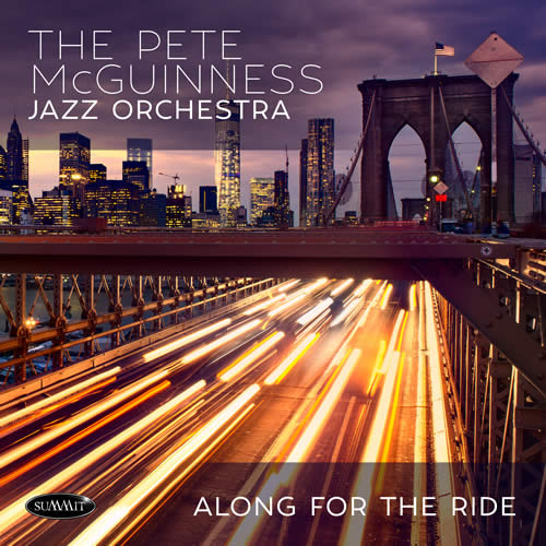 The Pete McGuinness Jazz Orchestra - Along for the Ride