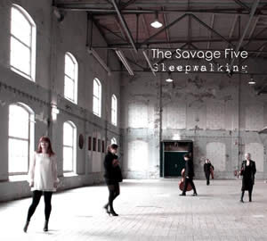 The Savage Five - Sleepwalking