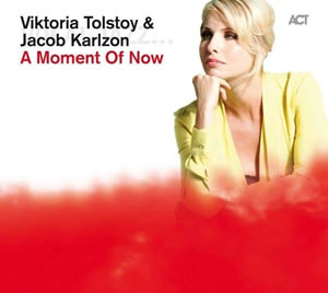 Viktoria Tolstoy & Jacob Karlzon - A Moment Of Now
