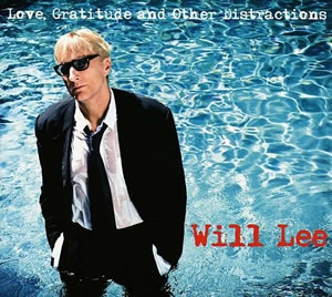Will Lee - Love, Gratitude & Other Distractions