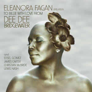 Dee Dee Bridgewater - To Billie With Love From Dee Dee