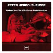 Peter Herbolzheimer - Big Band Man - The MPS & Polydor Studio Recordings