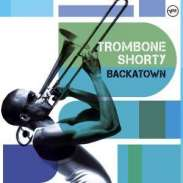 Trombone Shorty (Troy Andrews) Backatown
